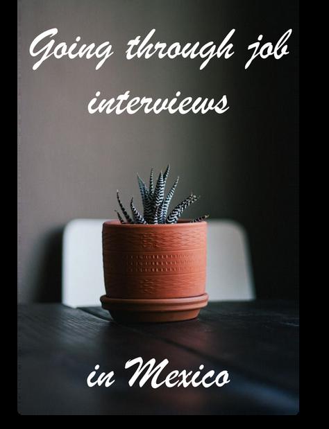 Going through job interviews in Mexico
