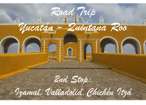 Easter Road Trip from Yucatán to Quintana Roo / 2nd Stop: 2 nights in Valladolid, Izamal, Chichen It