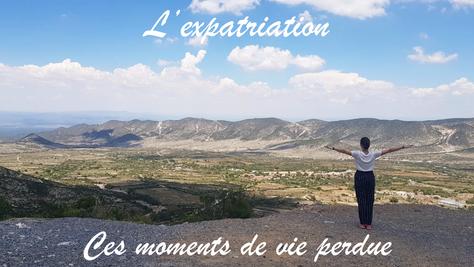 L'expatriation : ces moments de vie perdue.