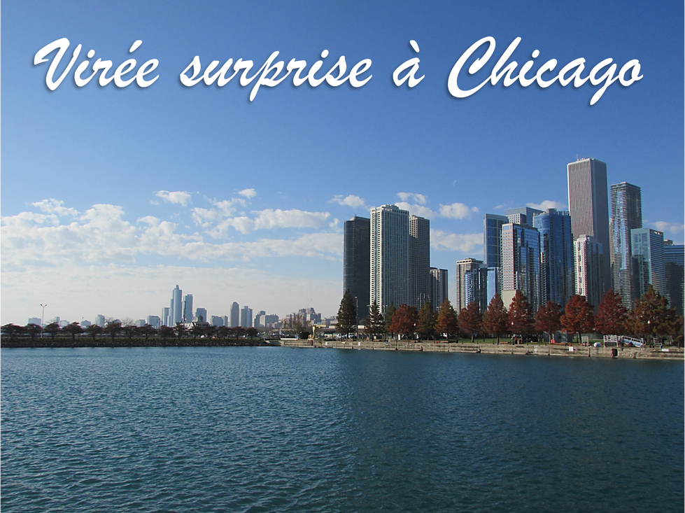 Virée surprise à Chicago