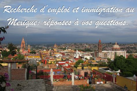 Recherche d'emploi et immigration au Mexique: réponses à vos questions.