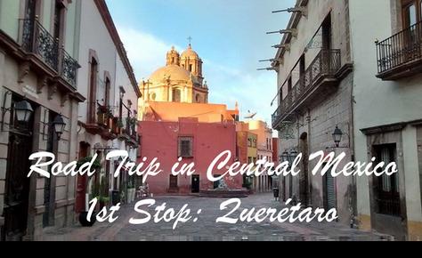 Christmas Road Trip in Central Mexico / 1st Stop: Querétaro