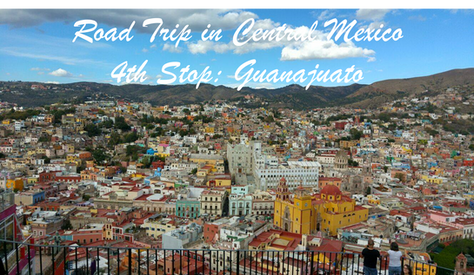 Christmas Road Trip in Central Mexico / 4th Stop: Guanajuato