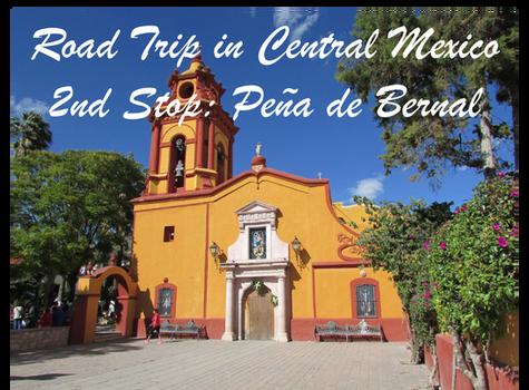 Christmas Road Trip in Central Mexico / 2nd Stop: Peña de Bernal