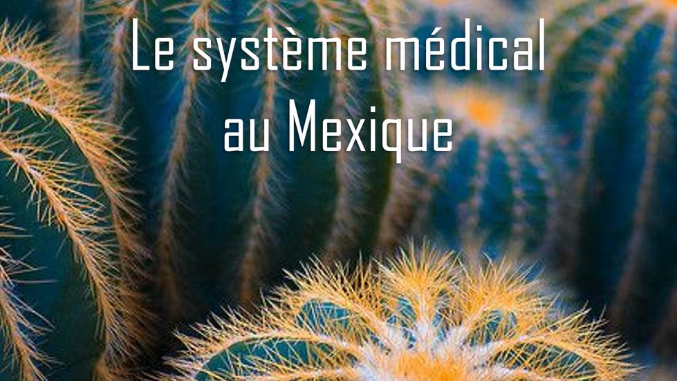 #HistoiresExpatriées - Le système médical au Mexique