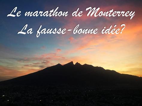 Le marathon de Monterrey: la fausse-bonne idée?