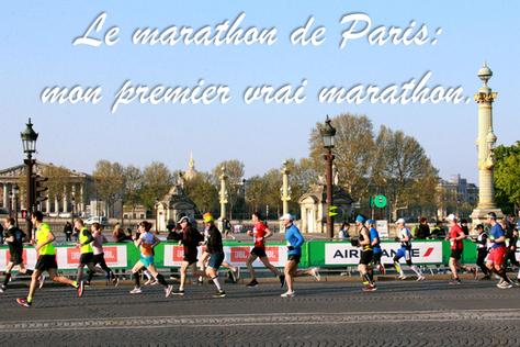 Le marathon de Paris : mon premier vrai marathon.