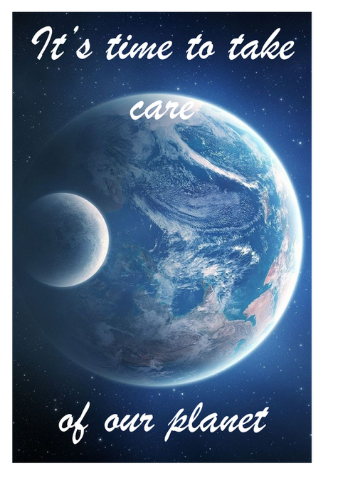 It's time to take care of our planet