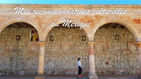 Mes recommandations culturelles mexicaines