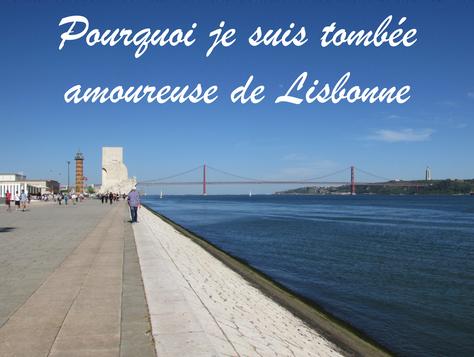 Pourquoi je suis tombée amoureuse de Lisbonne