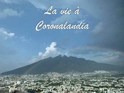La vie à Coronalandia