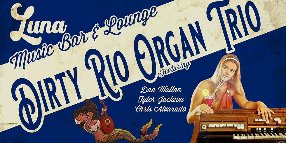 Dirty Rio Organ Trio at LUNA