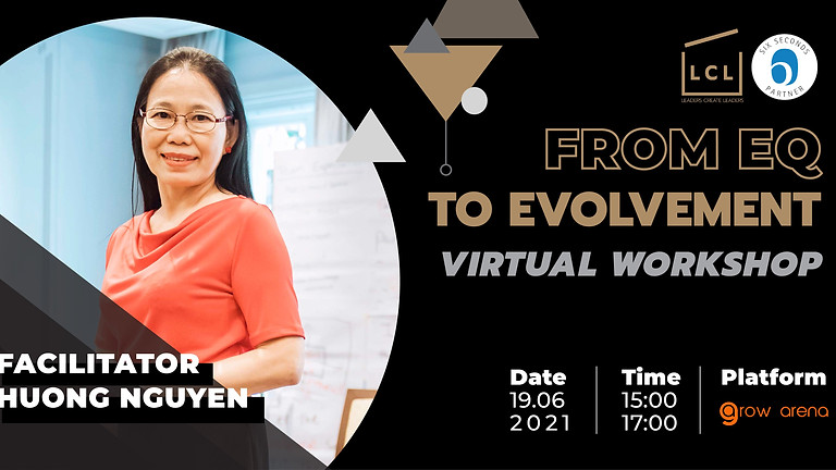 [Online] Virtual Workshop From EQ To Evolvement