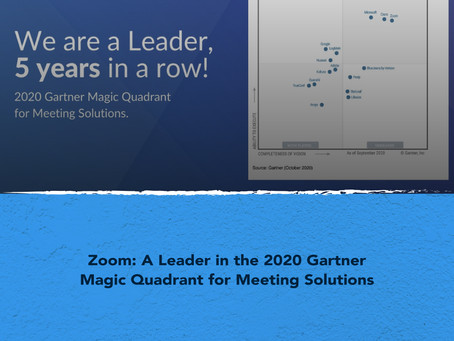 Zoom: A Leader in the 2020 Gartner Magic Quadrant for Meeting Solutions