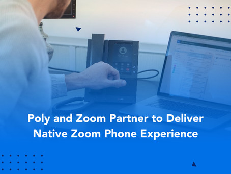 Poly and Zoom Delivers What People Want and Makes It Easy to Implement