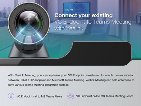 Connect your existing VC Endpoint to Teams Meeting with Yealink