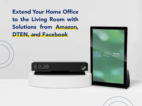 Extend Your Home Office to the Living Room with Solutions from Amazon, DTEN, and Facebook