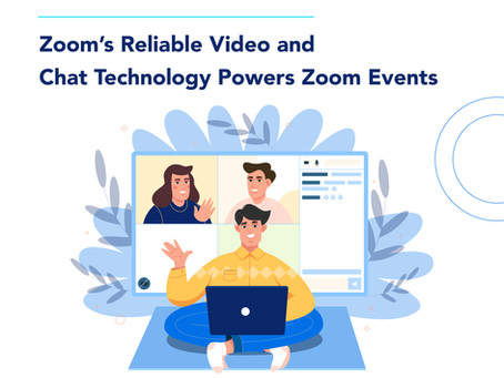 Zoom's Reliable Video and Chat Technology Powers Zoom Events