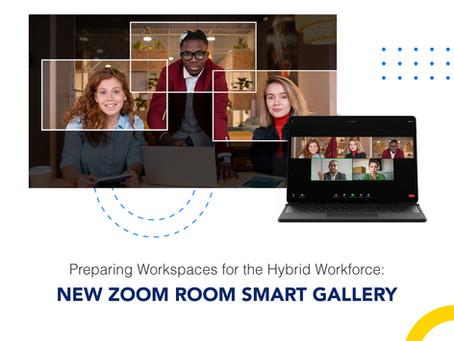 Preparing Workspaces for the Hybrid Workforce: NEW ZOOM ROOM SMART GALLERY