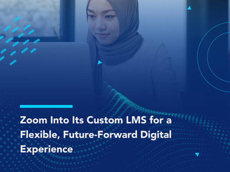Zoom Into Its Custom LMS for a Flexible, Future-Forward Digital Experience