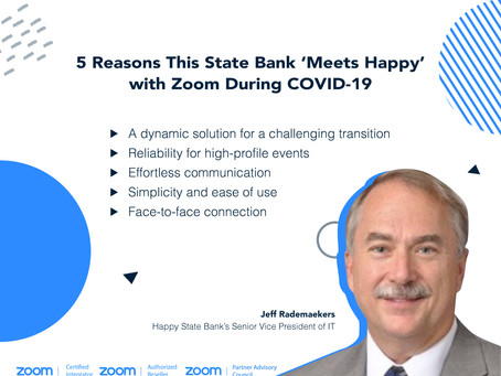 5 Reasons This State Bank 'Meets Happy' with Zoom During COVID-19