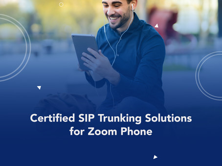 Certified SIP Trunking Solutions for Zoom Phone