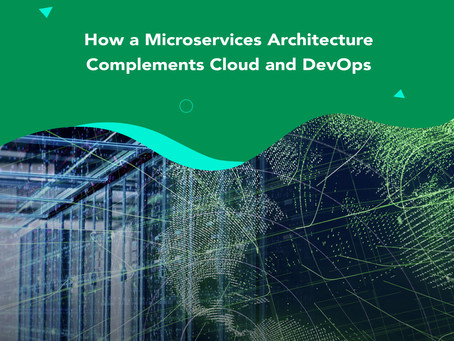 How a Microservices Architecture Complements Cloud and DevOps