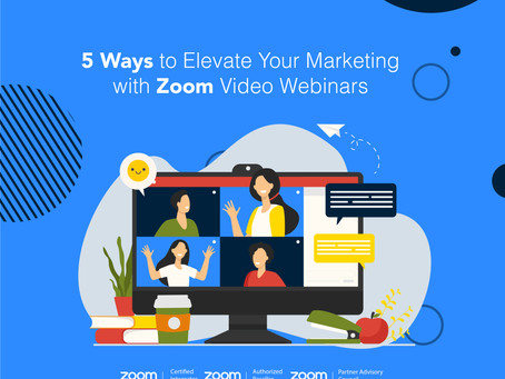 5 Ways to Elevate Your Marketing with Zoom Video Webinars