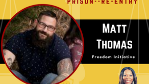 The Other Side of Prison-- Re-entry with Matt Thomas, White Privilege and Black Lives Matters