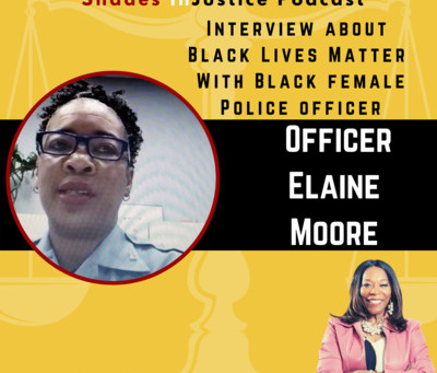 Interview with Officer Elaine Moore a Black Female Police Officer about Black Lives Matter