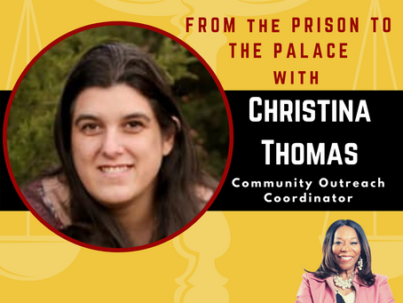 From The Prison To The Palace With Christina Thomas