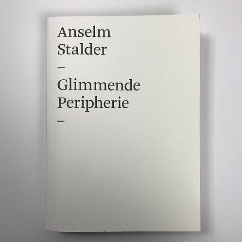 Anselm Stalder, Gilmmende Peripherie
