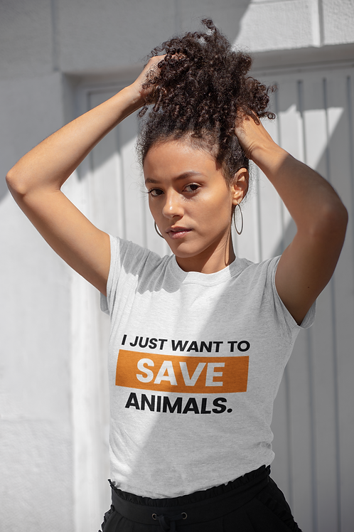 I Just Want To Save Animals T-Shirt