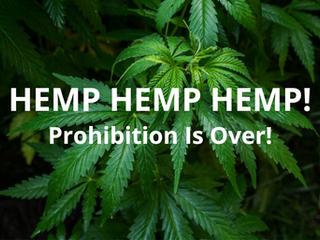 HEMP HEMP  HEMP! Prohibition Is Over!
