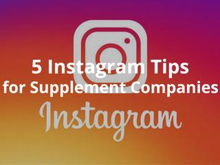5 Instagram Tips for Supplement Companies