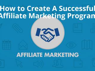 How To Create A Successful Affiliate Program!