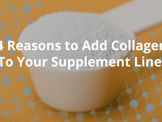 4 Reasons to Add Collagen to Your Supplement Line!