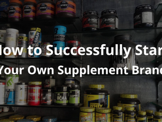 10 Steps: How to Start a Successful Supplement Brand