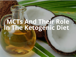 MCTs And Their Role In The Ketogenic Diet