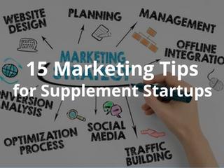 15 Marketing Tips for Supplement Startups