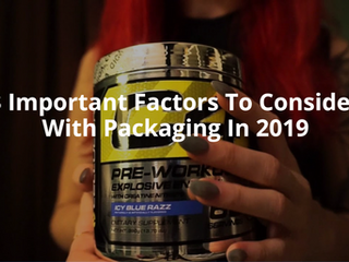 3 Important Factors To Consider With Packaging In 2019