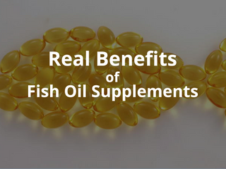 Real Benefits Of Fish Oil Supplements