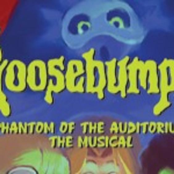 Goosebumps: The Musical - Phantom of the Auditorium