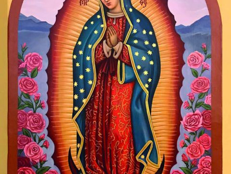 12.12.20   Our Lady of Guadalupe: