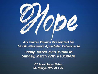 Hope: An Easter Drama presented by North Pleasants Apostolic Tabernacle