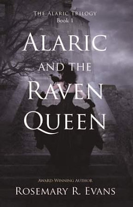 The Alaric Trilogy Book 1: Alaric and the Raven Queen