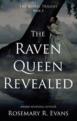 The Alaric Trilogy Book 3: The Raven Queen Revealed