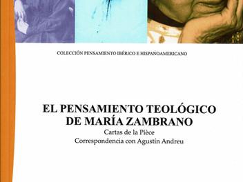 El pensamiento teológico de María Zambrano. Cartas de La Pièce. Correspondencia con Agustín Andreu.