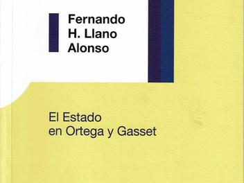 <El Estado en Ortega y Gasset>. Fernando H. Llano Alonso. Prólogo de Gregorio Peces-Barba Mart