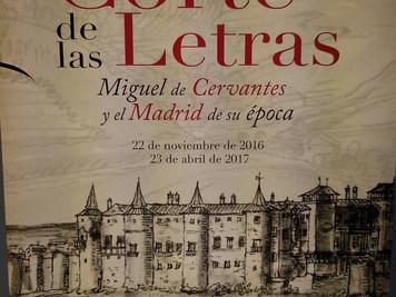 <La Corte de las Letras. Miguel de Cervantes y el Madrid de su época>. Exposición del Ayuntami